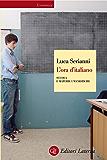 L'ora d'italiano: Scuola e materie umanistiche (Economica Laterza)