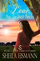 Love, the Tie that Binds: Book 3 of The Sabblonti Series Kindle Edition
