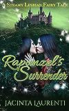 Rapunzel's Surrender: A Steamy Lesbian Fairy Tale