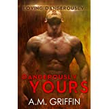 Dangerously Yours: A Sci-Fi Alien Mated Romance (Loving Dangerously Book 2)