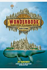 Wonderbook (Revised and Expanded): The Illustrated Guide to Creating Imaginative Fiction Kindle Edition