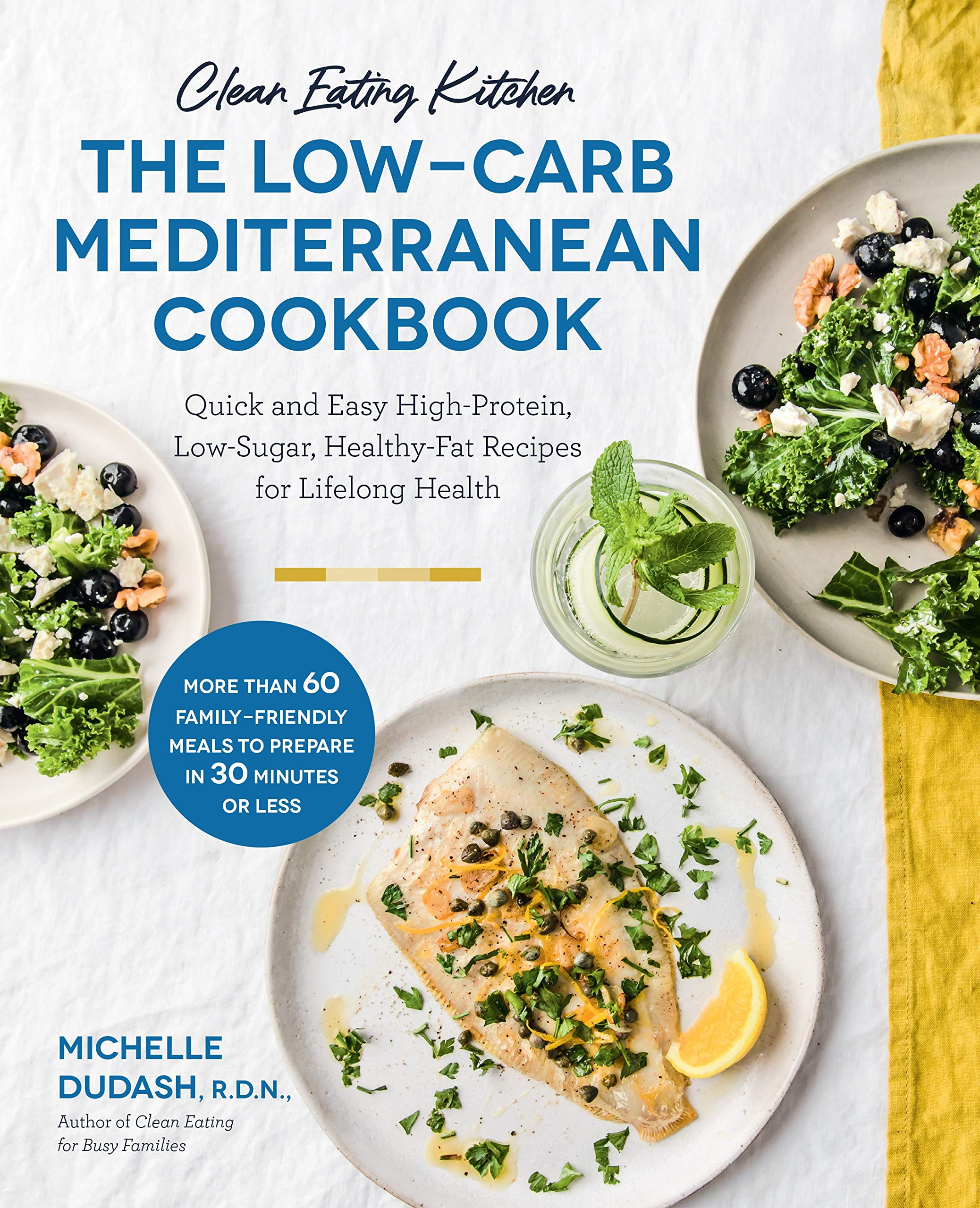 Clean Eating Kitchen: The Low-Carb Mediterranean Cookbook ...