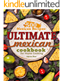 500 Mexican Recipes: Ultimate Mexican Cookbook for Home Cooking