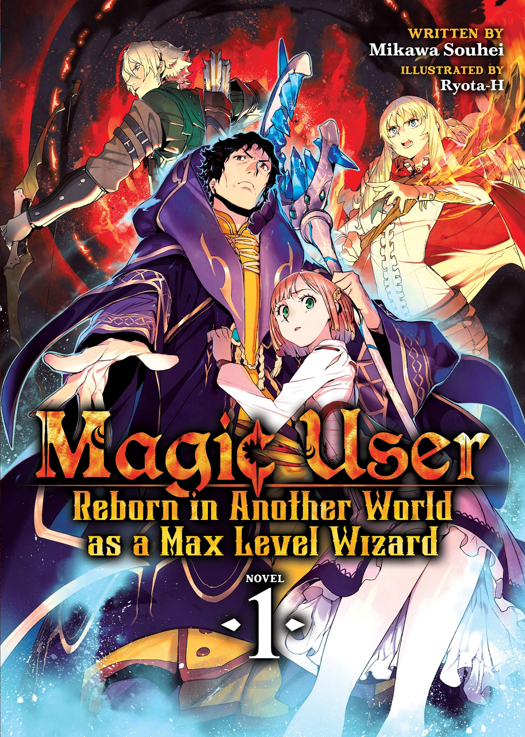 Magic User  Reborn In Another World As A Max Level Wizard  Light Novel  Vol. 1  English Edition