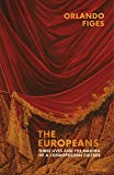 The Europeans: Three Cosmopolitan Lives and the Making of a European Culture