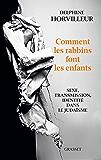 Comment les rabbins font les enfants : Sexe, transmission et identité dans le judaïsme (essai français)