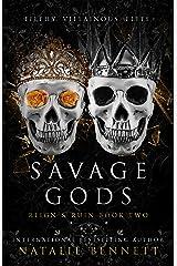 Savage Gods: A Dark Romance (Reign & Ruin Book 2) Kindle Edition