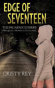 Edge of Seventeen: Incarnate Series Prequel Story