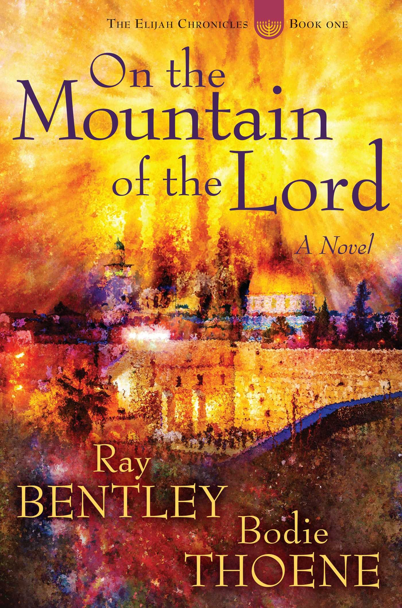 ade135b063df On the Mountain of the Lord (Elijah Chronicles): Ray Bentley, Bodie ...
