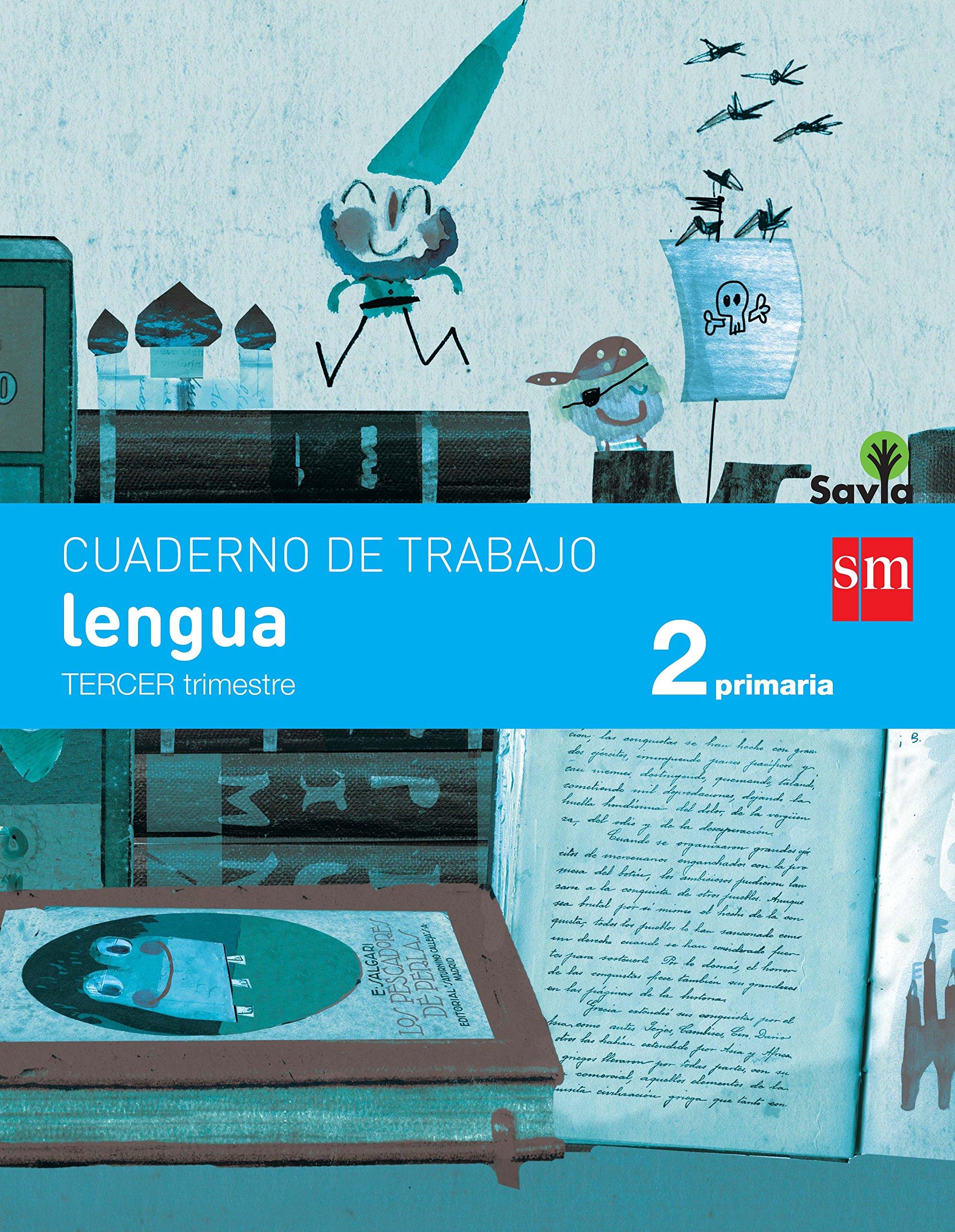 Cuaderno de lengua. 2 Primaria, 3 Trimestre. Savia - 9788467578416 Tapa blanda – 1 may 2015 Rosa Modrego Beatriz Iglesias Ortiz Grupo SM Educación LingÜistica