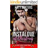 Instalove at Christmas: An OTT Romance with Instalove Possessive Alpha Male (A Very Curvy Christmas Book 1)