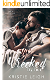 Wrecked by Her (Like a Hurricane Duet Book 1)