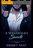 A Wanderer's Secrets: A Billionaire Romance (Summer Flames Series Book 2)