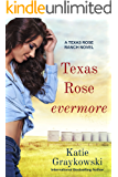 Texas Rose Evermore (A Texas Rose Ranch Novel Book 3)