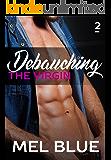 Debauching The Virgin (Forbidden Chronicles Book 2)