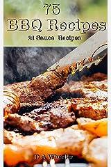 75 Top BBQ Recipes (Grill recipes, cookout, camping recipes.) Kindle Edition