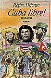 Cuba libre ! (Littérature Française)