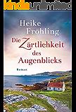 Die Zärtlichkeit des Augenblicks (German Edition)