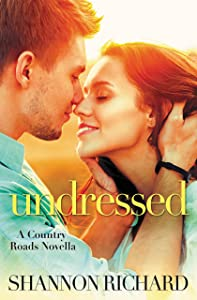 Undressed (A Country Roads Novel Book 5)