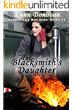 The Blacksmith's Daughter (Gunther City Mail Order Brides Series Book 1)