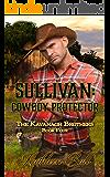 Sullivan: Cowboy Protector: Christian Historical Romance (The Kavanagh Brothers Book 4)