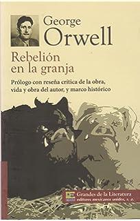 Rebelion en la granja. Prologo con resena critica de la obra, vida y obra
