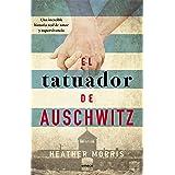 El tatuador de Auschwitz (Ed. Cono Sur): Una increíble historia real de amor y supervivencia (Fuera de colección) (Spanish Ed