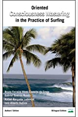 Oriented Consciousness Mastering in the Practice of Surfing - Conscientização Orientada da Prática do Surfe Kindle Edition