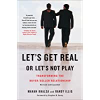 Let's Get Real or Let's Not Play: Transforming the Buyer/Seller Relationship: 0