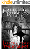 The Haunting of Bloodlore House