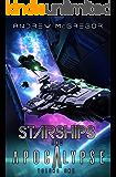 Starships and Apocalypse: Volume One