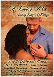 A Loving Mix: A Loving Day Anthology