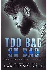 Too Bad So Sad (The Simple Man Series Book 5)
