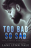Too Bad So Sad (The Simple Man Series Book 5)