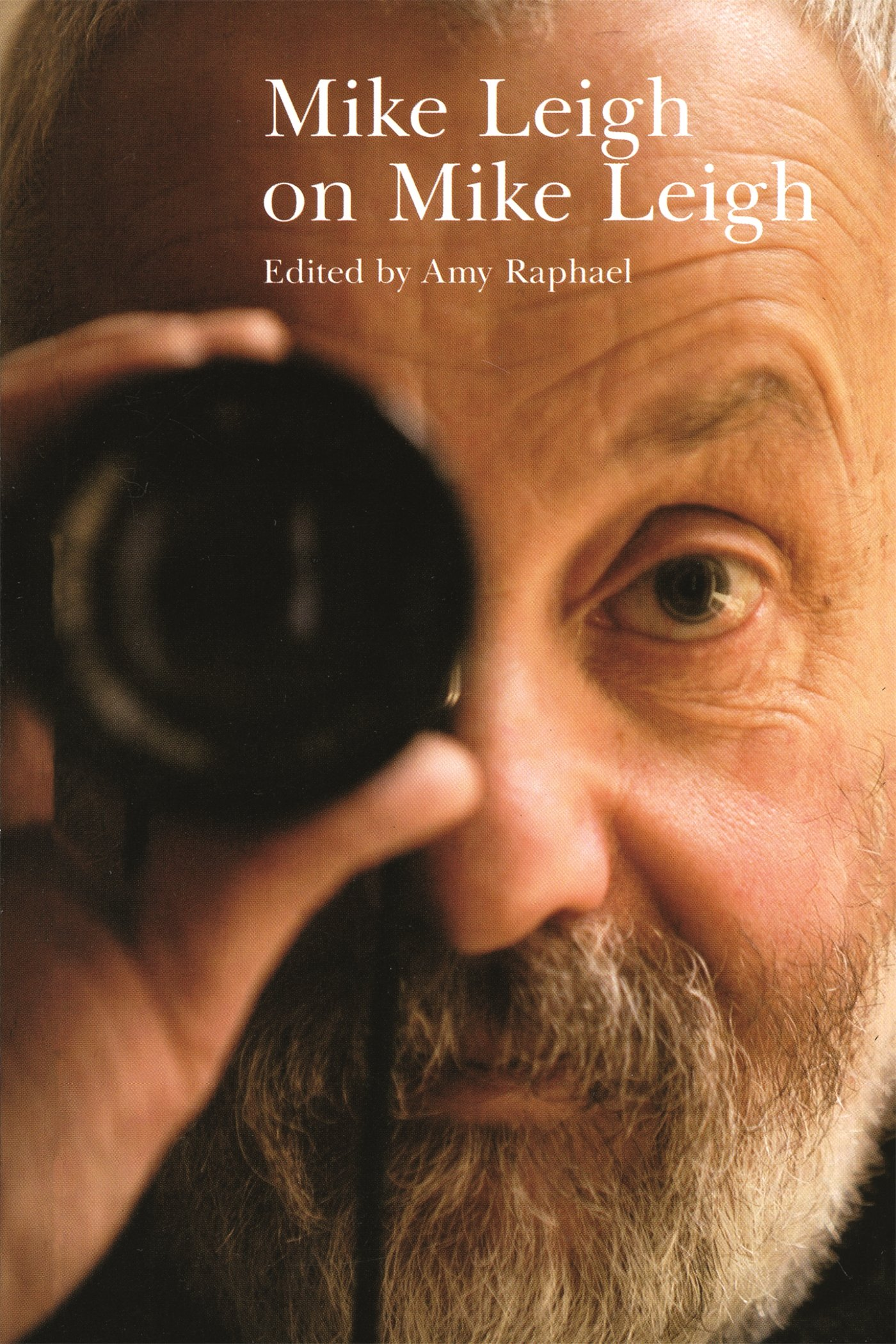 Mike Leigh On Mike Leigh (directors On Directors): Amazon: Amy  Raphael: 9780571204694: Books