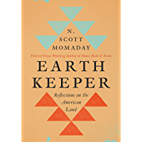 Earth Keeper: Reflections on the American Land (English Edition)