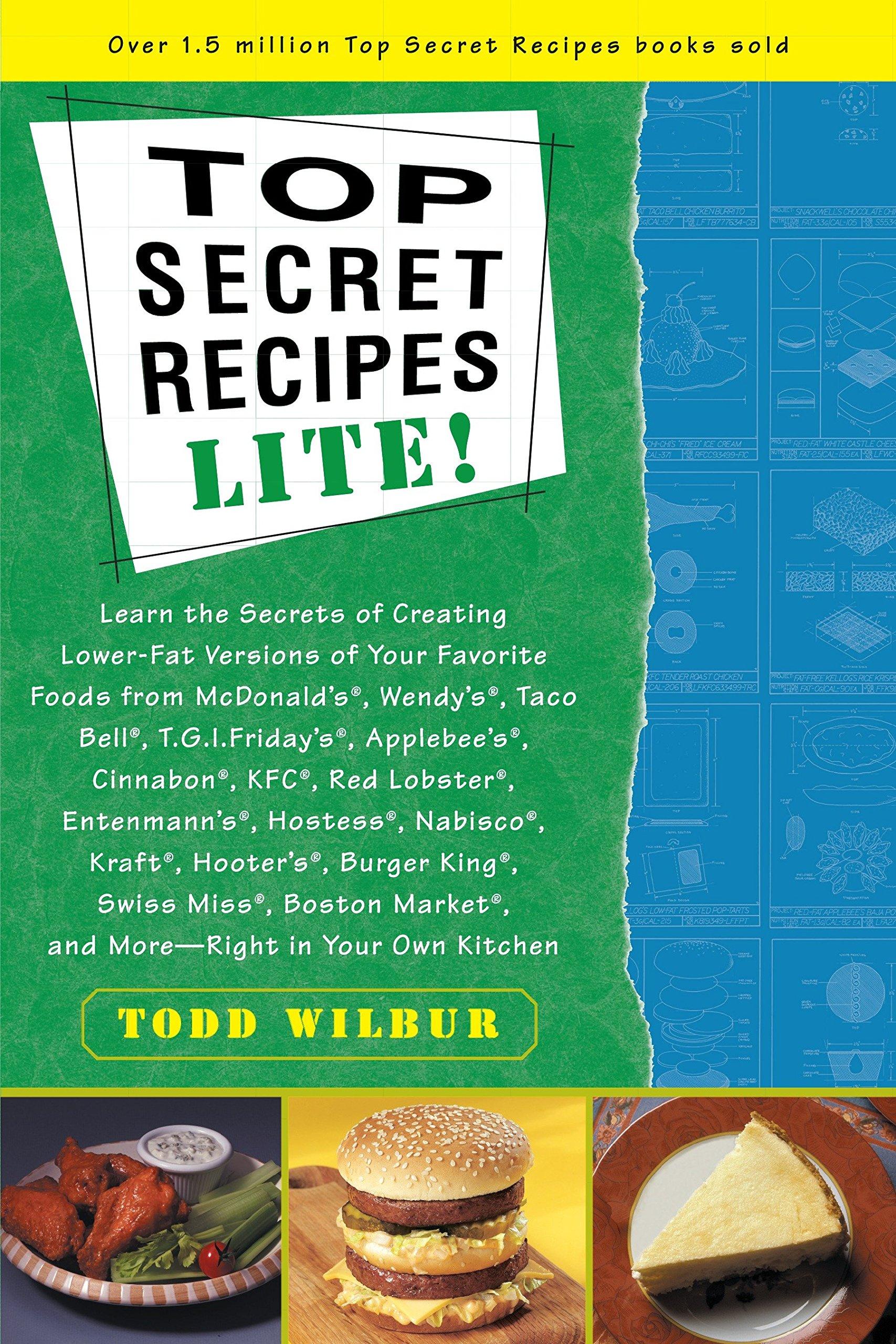 Top Secret Recipes Lite!: Todd Wilbur: 9780452280144: Amazon com: Books