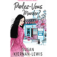 Parlez-Vous Murder? (Stranded in Provence Book 1) (English Edition)