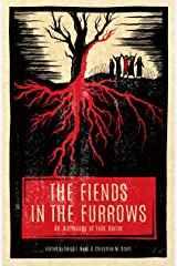 The Fiends in the Furrows: An Anthology of Folk Horror Kindle Edition