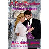 Mail Order Bride: A Bad Brother for a Privileged Bride: Clean Western Historical Romance Novella (Brave Brides for the Lonely