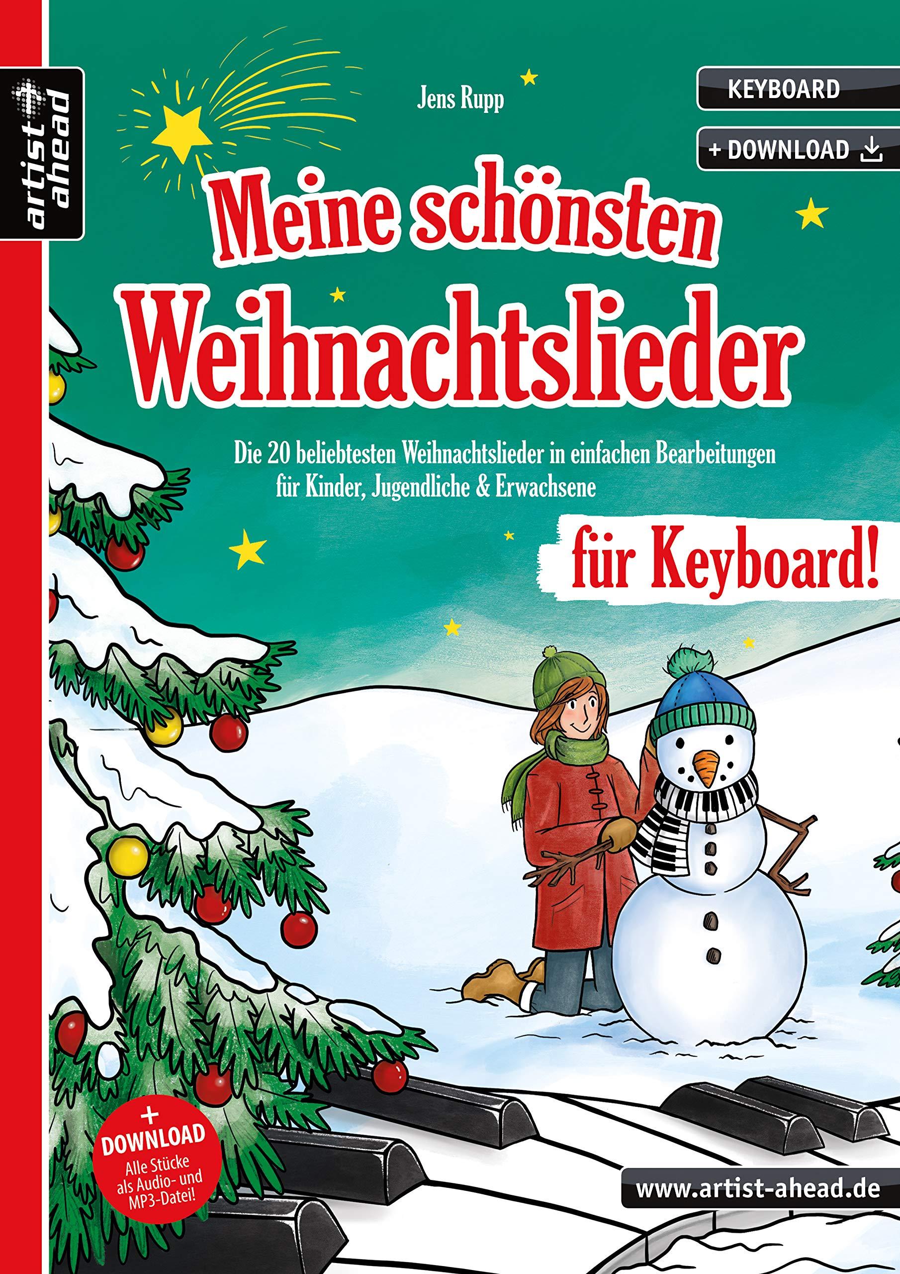 Meine schönsten Weihnachtslieder für Keyboard! Die 20 beliebtesten Weihnachtslieder in einfachen Bearbeitungen für Kinder Jugendliche & Erwachsene (inkl. Download). Spielbuch. Keyboardnoten.