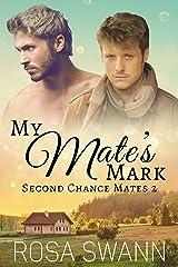My Mate's Mark (Second Chance Mates 2): MM Alpha/Omega Mpreg Romance Kindle Edition