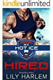 Hired (Hot Ice Book 1)