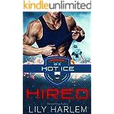 Hired: Hockey Sport Erotic Romance (Standalone Read)