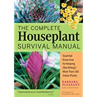 The Complete Houseplant Survival Manual: Essential Know-How for Keeping  (Not Killing...