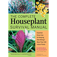 The Complete Houseplant Survival Manual: Essential Gardening Know-how for Keeping (Not Killing!) More Than 160 Indoor…