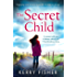The Secret Child: A gripping novel of family secrets