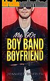 My 90s Boy Band Boyfriend: A YA Time Travel Rockstar Romance (Teen Queens Book 2)