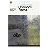 Chernobyl Prayer: Voices from Chernobyl (Penguin Modern Classics)