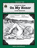A Guide for Using On My Honor in the Classroom (Literature Units)